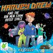 Harvey Drew and the Bin Men From Outer Space