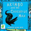 Akimbo and the Crocodile Man