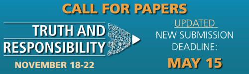 Call For Papers - Truth And Responsibility - November 18-22, 2020 - Updated New Submission Deadline: May 15