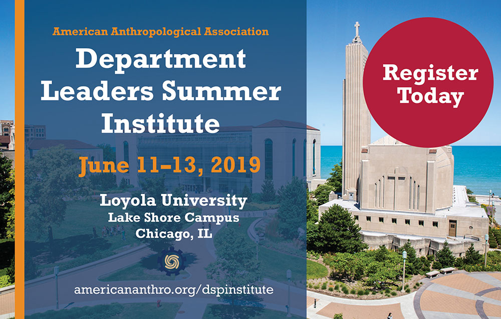 "An aerial photo of Loyola University's Lake Short Campus. In a dark red circle reads ""Register Today."" Text on a blue transparent block over the picture: American Anthropological Association; Department Leaders Summer Institute; June 11-13, 2019; Loyola University; Lake Shore Campus; Chicago, IL; americananthro.org/dspinstitute"