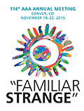 "2015 AAA Annual Meeting Logo. Text: 114th AAA Annual Meeting; Denver, CO; November 18-22, 2015; ""Familiar Strange"". Between the text is a brightly multi-colored drawn circle. Surrounding the circle is another multi-colored outline of a circle with multiple prongs."