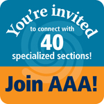 You're invited to connect with 40 specialized sections! Join AAA!