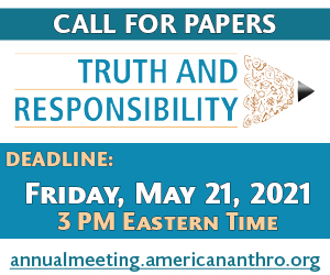 Graphic promoting the 2021 AAA Annual Meeting. Text reads, CALL FOR PAPERS, Deadline Friday, May 21, 2021, 3 PM Eastern time. The words, Truth and Responsibility, are placed within a minimalistic design of pencil with various symbol outlines drawn on the pencil tip. At the bottom, text reads, annualmeeting.americananthro.org.