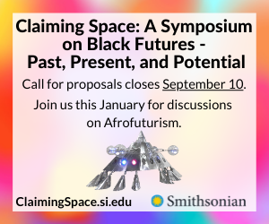 A proposal submission graphic for the Smithsonian's Claiming Space: Black Futures Symposium.