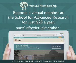 Become a virtual member at the School for Advanced Research for just $25 a year. Join fellow anthropologists, social science scholars, and a network of intellectually curious learners.