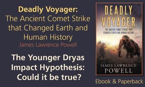 Ad for Deadly Voyager: The Ancient Comet Strike that Changed Earth and Human History by [James Lawrence Powell]