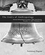 "2009 AAA Annual Meeting Program Cover. Text: The Ends of Anthropology; American Anthropological Association; 108th Annual Meeting; December 2-6, 2009; Philadelphia, PA; Preliminary Program. The text is on a gray bar across a black and white picture of the Liberty Bell with ""We the People"" superimposed over it.]"
