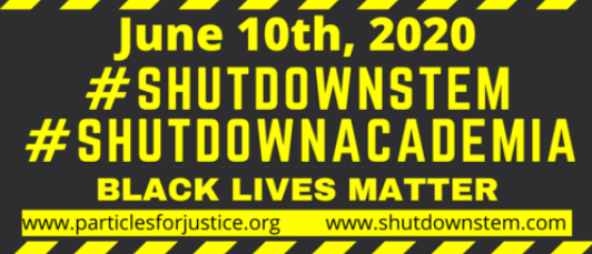 June 10th, 2020 #shutdownstem #shutdownacademia Black Lives Matter