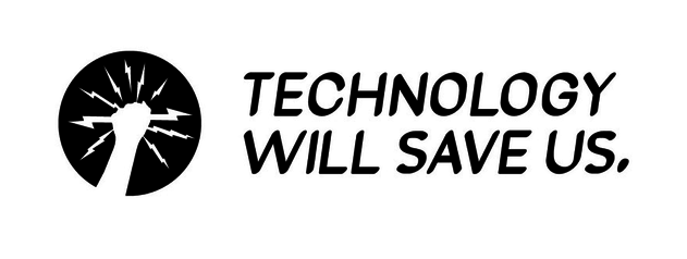 Tech will save us.001