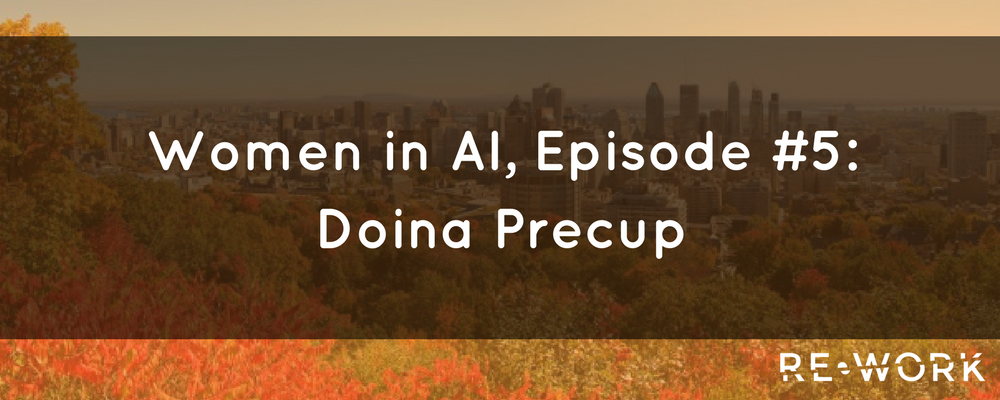 Interview: Doina Precup, DeepMind & McGill University, the landscape of AI in Montreal