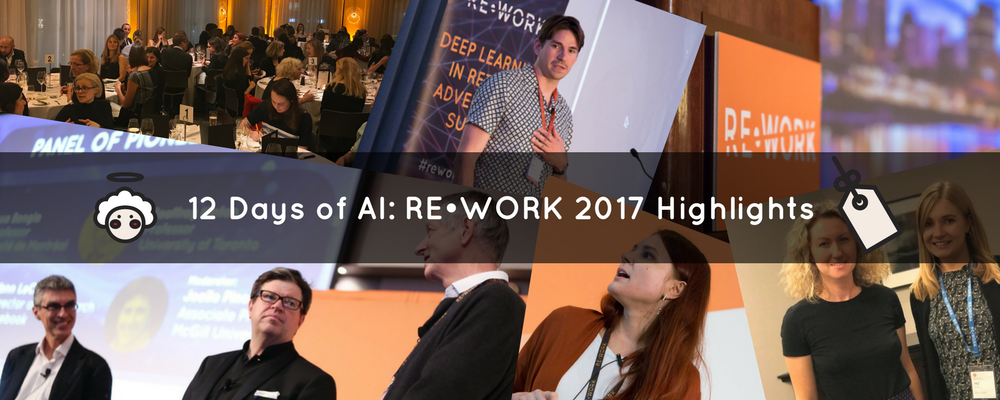 12 Days of AI: RE•WORK 2017 Highlights