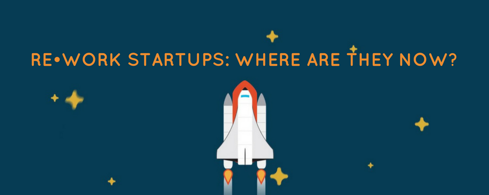 RE•WORK Startups: Where are they now?