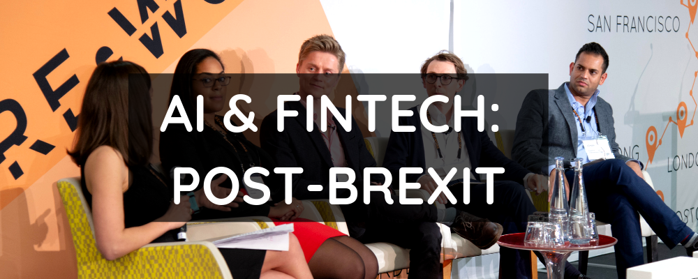The Future of AI & FinTech in the U.K & Beyond post-Brexit