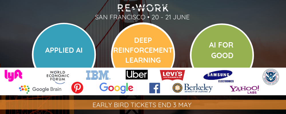 Applied AI, Deep Reinforcement Learning & AI for Good: Join RE•WORK in San Francisco this June
