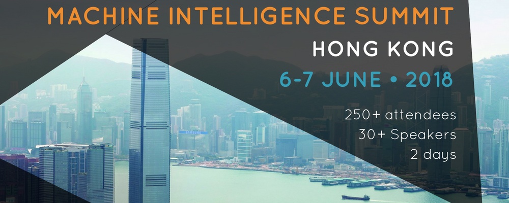Top 10 Reasons Not To Miss The Machine Intelligence Summit in Hong Kong!