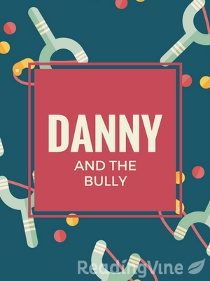 Danny and bully