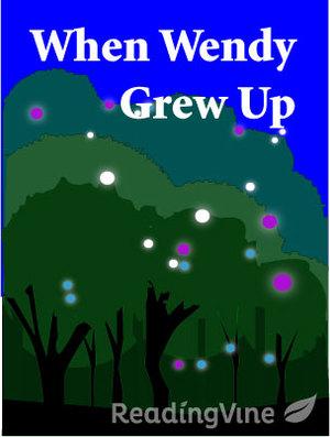 When wendy grew up