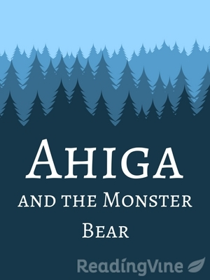 Ahiga and the monster bear