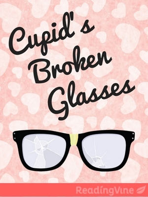 Cupids broken glasses