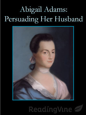Abigail adams persuading her husband