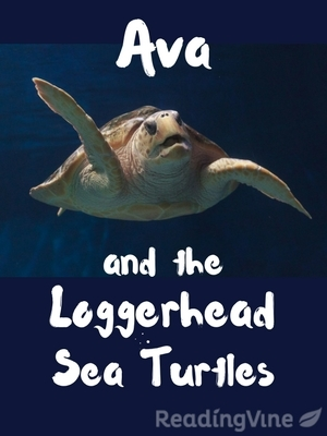 Ava and the loggerhead sea turtles
