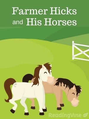 Farmer hicks and his horses