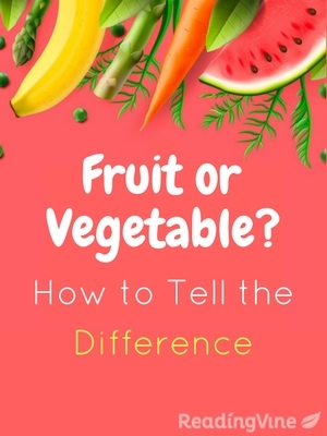 Fruit or vegetable how to tell the difference