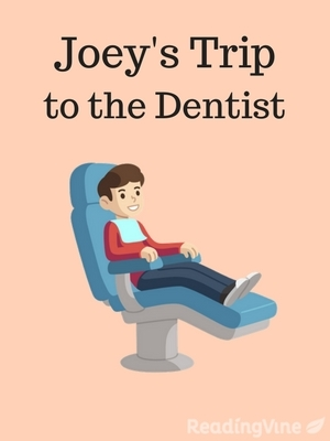Joeys trip to the dentist