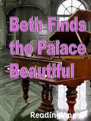 Beth finds the palace beaut