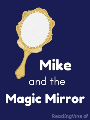 Mike and the magic mirror