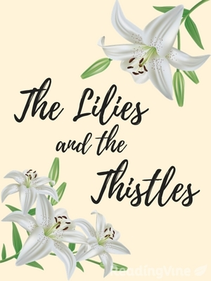 The lilies and the thistles
