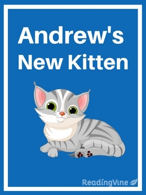 Andrew's New Kitten | Printable K - 2nd Grade Reading ...