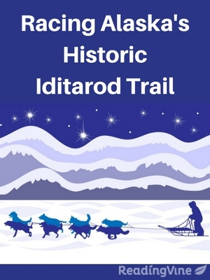 Racing alaskas historic iditarod trail