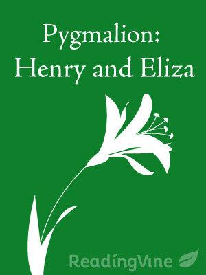 Pygmalion henry and eliza