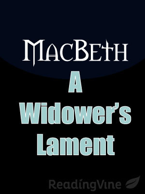 Macbeth a widower s lament