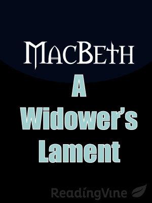 Macbeth a widower s lament