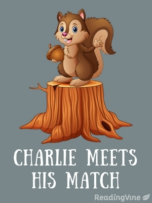 Charlie meets his match