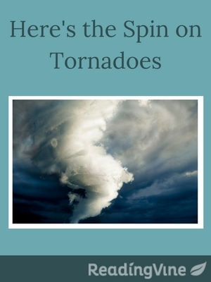 Here s the spin on tornadoes