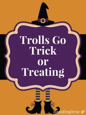 Trolls go trick or treating