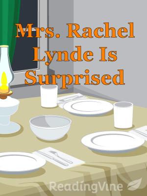 Mrs rachel lynde is surpris