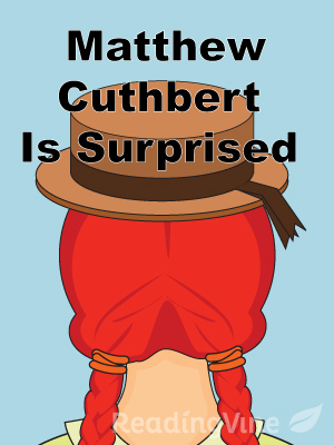 Matthew cuthbert is surpris