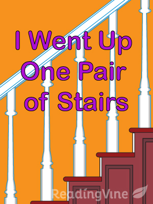 I went up one pair of stair