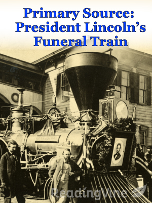 Primary source president lincolns funeral train