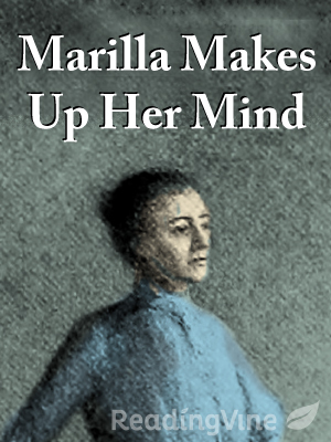 Marilla makes up her mind