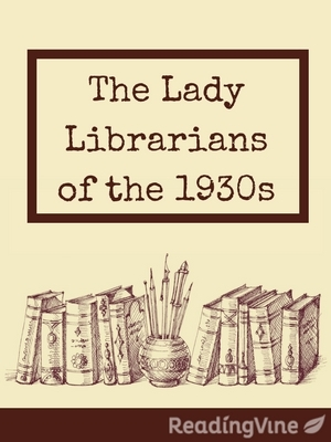 The lady librarians of the 1930s