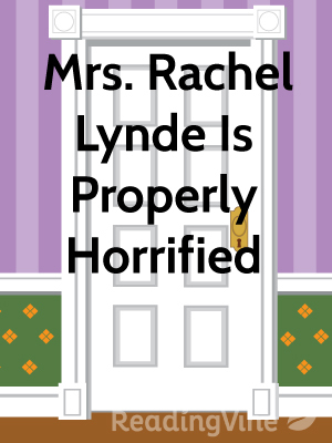 Mrs rachel lynde is horrifi