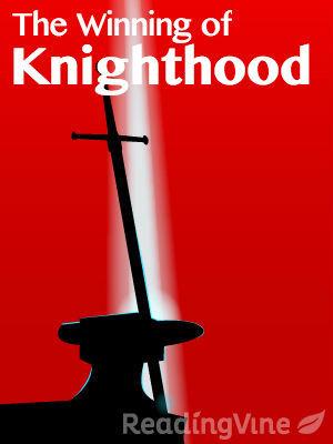 The winning of knighthood