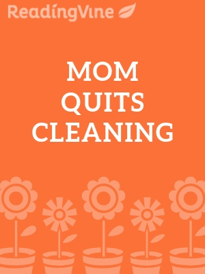 Mom quits cleaning illustration
