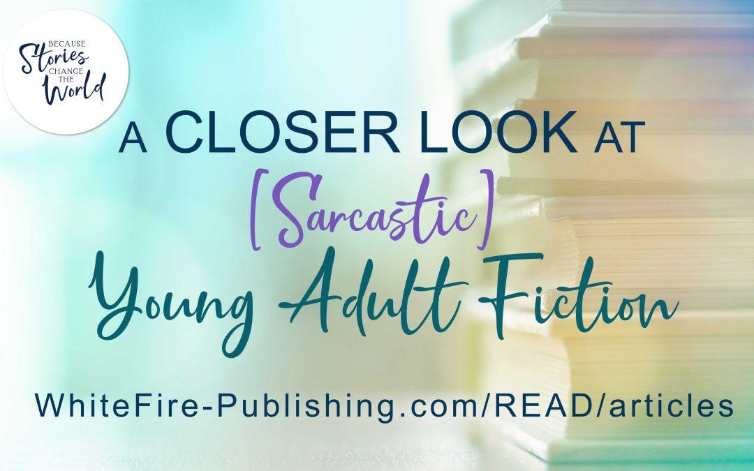 A Closer Look at … [Sarcastic] YA Fiction