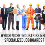 Which Niche Industries Need Specialized Job Boards Now?